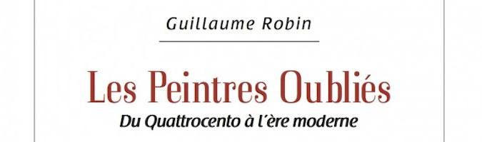 Couverture du livre les peintres oubliés par Guillaume Robin
